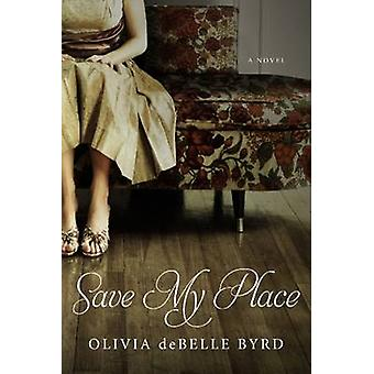 Save My Place - A Novel by Olivia deBelle Byrd - 9780881465013 Book