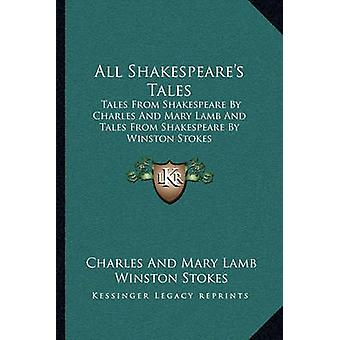 All Shakespeare's Tales - Tales from Shakespeare by Charles and Mary L