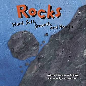 Rocks - Hard - Soft - Smooth - and Rough by Natalie M Rosinsky - Matth