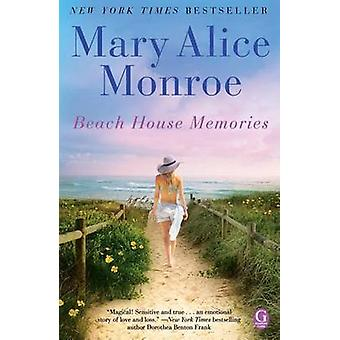 Beach House Memories by Mary Alice Monroe - 9781439170946 Book