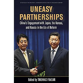 Uneasy Partnerships - China's Engagement with Japan - the Koreas - and