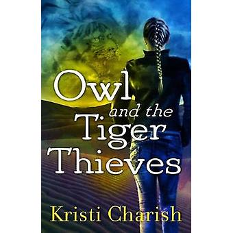 Owl and the Tiger Thieves by Kristi Charish - 9781501189845 Book