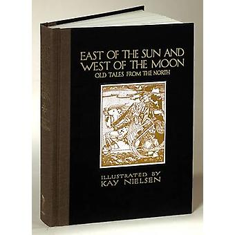 East of the Sun and West of the Moon - Old Tales from the North by Kay