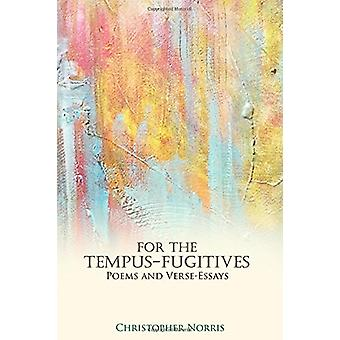 For the Tempus-Fugitives - Poems & Verse-Essays by Christopher Norris