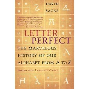 Language Visible - Unraveling the Mystery of the Alphabet from A to Z
