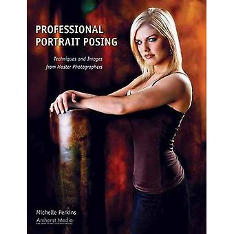 Professional Portrait Posing - Techniques and Images from Master Photo