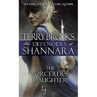 The Sorcerer's Daughter - The Defenders of Shannara by Terry Brooks -