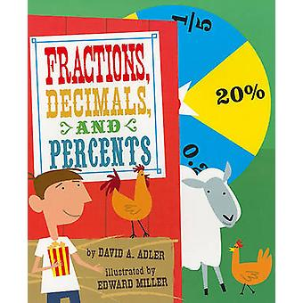 Fractions - Decimals - and Percents by David A Adler - Edward Miller