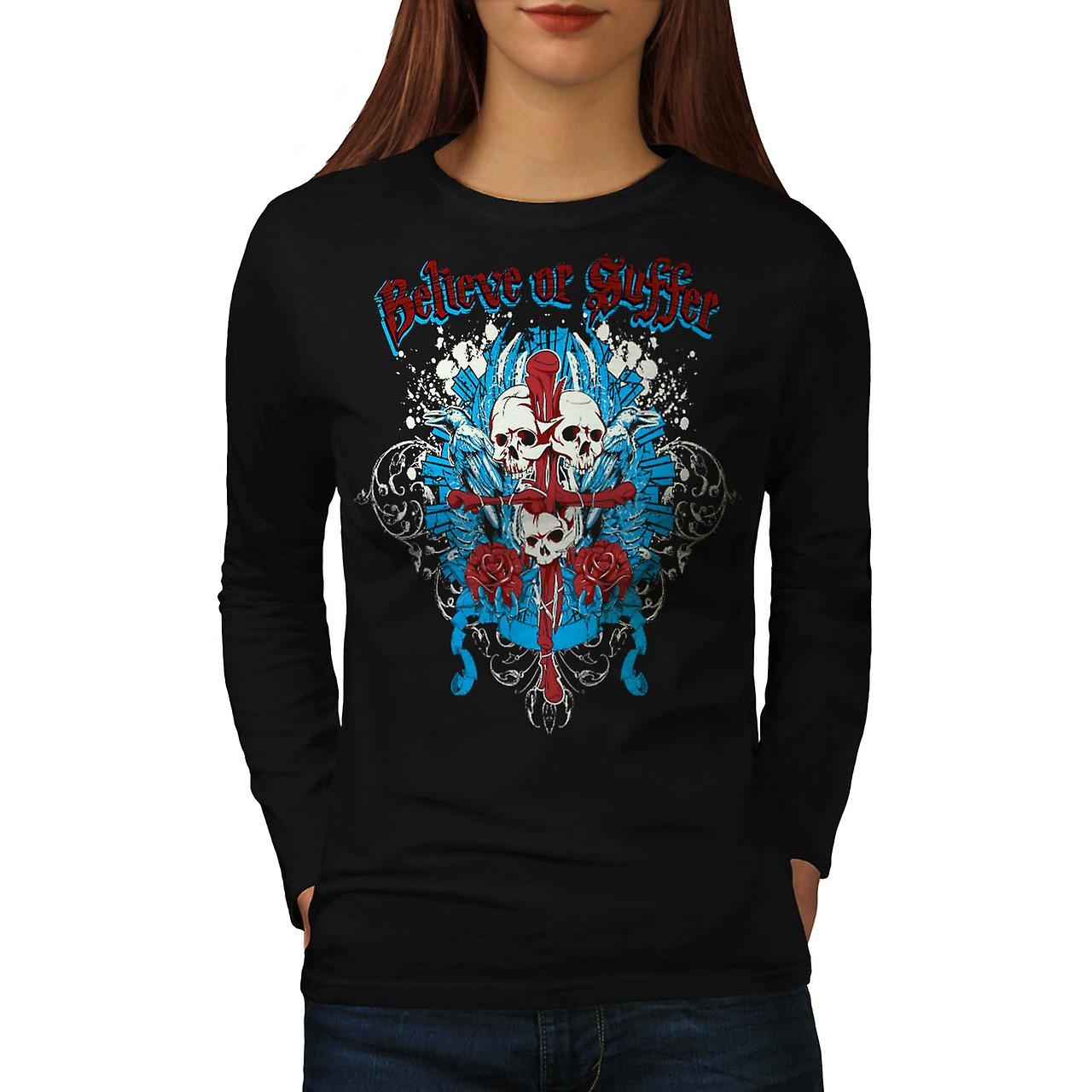 Believe Or Suffer Skull Women Black Long Sleeve T-shirt | Wellcoda