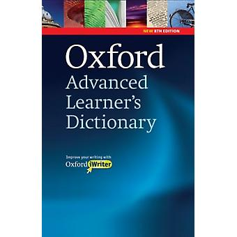 Oxford Advanced Learner's Dictionary 8th Edition: Hardback with CD-ROM (includes Oxford iWriter) (Hardcover) by Turnbull Joanna Lea Diana Parkinson Dilys Phillips Patrick Francis Ben Webb Suzanne Bull Victoria Ashby Michael