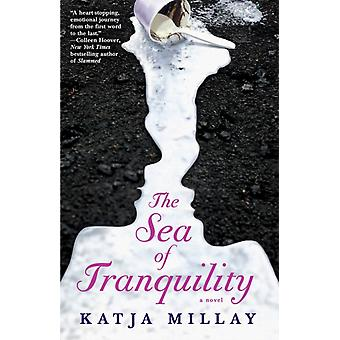 The Sea of Tranquility: A Novel (Paperback) by Millay Katja