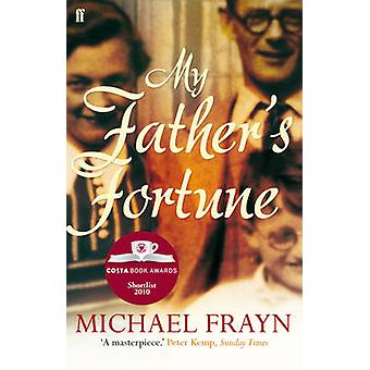 My Fathers Fortune by Michael Frayn