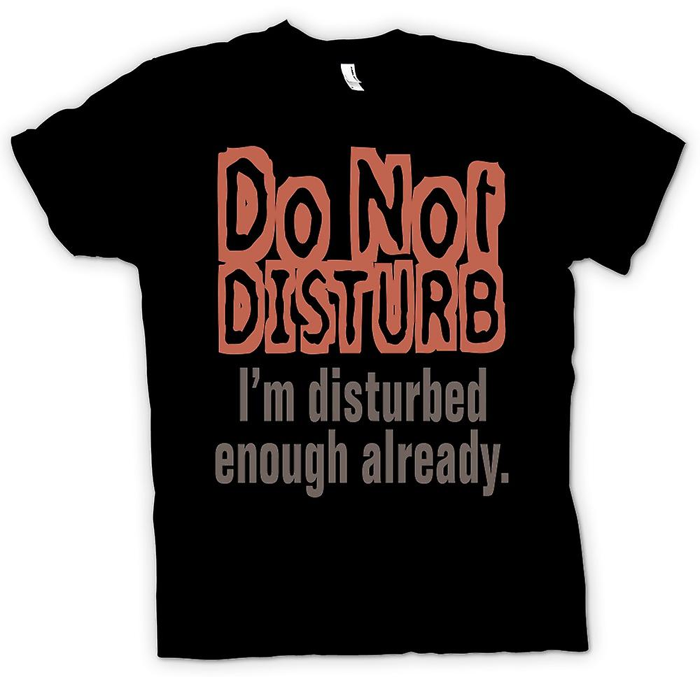 Mens T-shirt - Do Not Disturb I'm Disturbed - Quote
