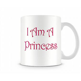 I Am A Princess Printed Mug