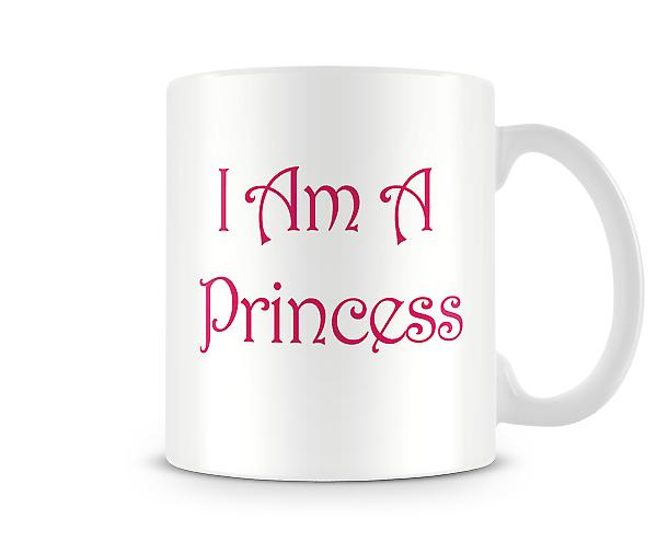 I Am A Princess Printed Mug