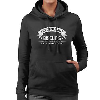 I Eat Too Many Biscuits Said No One Ever Women's Hooded Sweatshirt