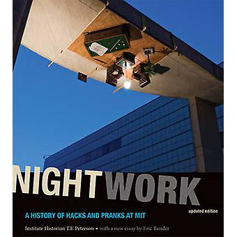 Nightwork - A History of Hacks and Pranks at MIT (Updated ed) by T. F.