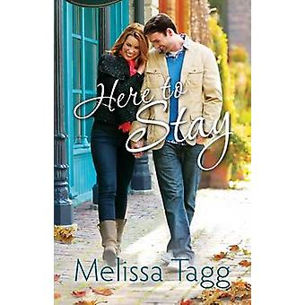 Here to Stay by Melissa Tagg - 9780764211331 Book