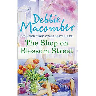 The Shop on Blossom Street by Debbie Macomber - 9780778304845 Book