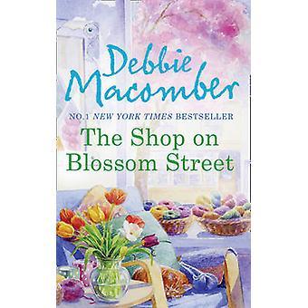De winkel op Blossom Street door Debbie Macomber - 9780778304845 boek