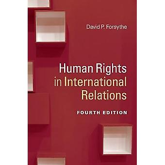 Human Rights in International Relations by David P. Forsythe - 978131