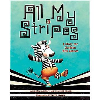 All My Stripes - A Story for Children with Autism by Shaina Rudolph -