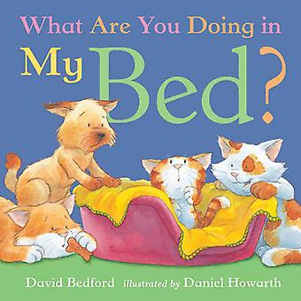 What are You Doing in My Bed? (New edition) by David Bedford - Daniel
