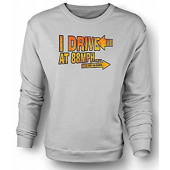 Womens Sweatshirt I Drive At 88mph Just In Case - Funny