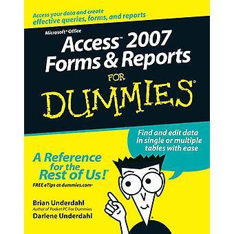 Accéder aux formulaires de 2007 et les rapports pour les nuls par Brian Underdahl - Salimatou