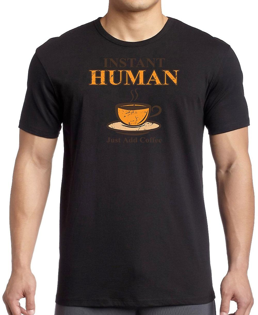 Instant Human Just Add Coffee - Funny Women T Shirt