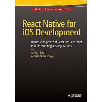Réagir en natif pour iOS développement - 2016 par Akshat Paul - Abhishek Nalw