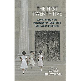 The First Twenty-Five - An Oral History of the Desegregation of Little