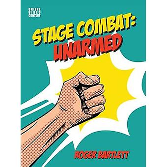 Stage Combat - Unarmed by Professor Roger Bartlett - 9781848424708 Book