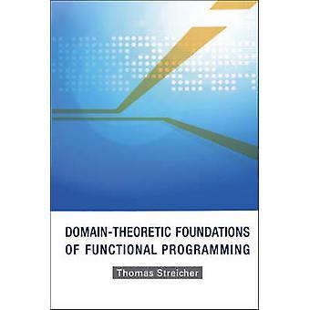 Domän-teoretiska grundvalar funktionell programmering av Thomas Stre