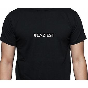 #Laziest Hashag Laziest Black Hand Printed T shirt