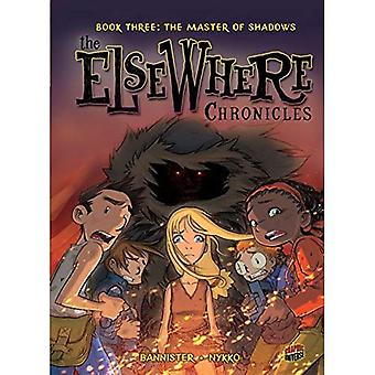 Elsewhere: The Master of Shadows (BK 3) (ElseWhere Chronicles)
