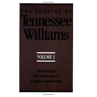 Theatre of Tennessee Williams V 1:  Battle of Angels  &  Streetcar Named Desire  (Theatre of Tennessee Williams Vol. I)