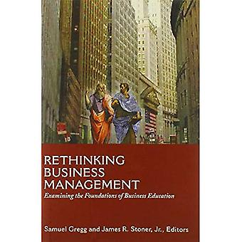 Rethinking Business Management: Examining the Foundations of Business Education