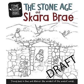 Guides de voyage temps: The Stone Age et Skara Brae (Guides de voyage de temps)