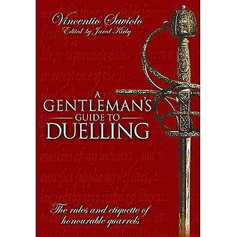 A Gentleman's Guide to Duelling: Of Honour and Honourable Quarrels