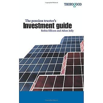 The Pension Trustee's Investment Guide