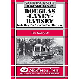 Douglas-Laxey-Ramsey: Including the Groudle Glen Railway
