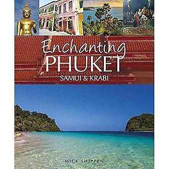 Enchanting Phuket, Samui & Krabi (Enchanting Series)