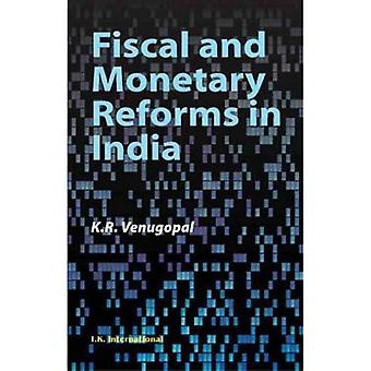 Fiscal and Monetary Reforms in India