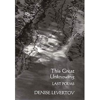 This Great Unknowing: Last Poems (A New Directions book)