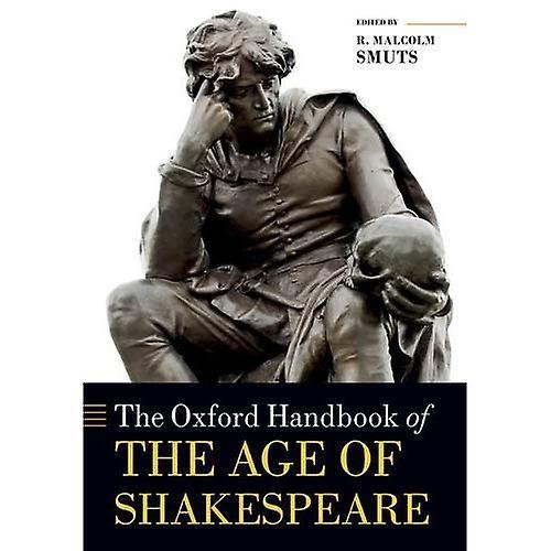 The Oxford Handbook of the Age of Shakespeare (Oxford Handbooks)