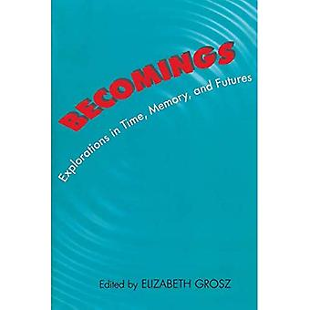 Becomings: Explorations in Time, Memory and Futures