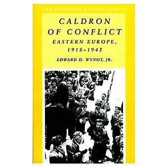 Caldron of Conflict: Eastern Europe, 1918-1945