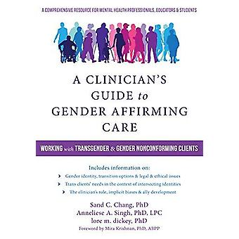 A Clinician's Guide to Gender-Affirming Care - Working with Transgende