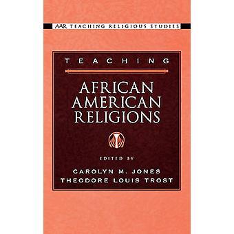 Undervisning African American religioner av Jones & Carolyn M.
